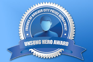 Friends of Boulder City Police Department Unsung Hero Award