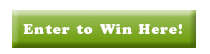 Enter to Win Here Button