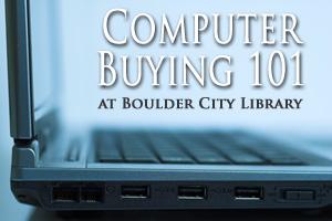 Computer Buying 101 at Boulder City, Nevada Library