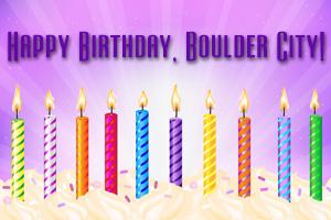 Happy Birthday to Boulder City, Nevada