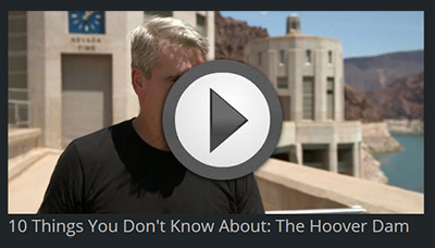 10 Things You Don't Know About: The Hoover Dam near Boulder City, Nevada
