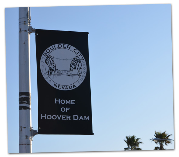 Home of Hoover Dam Banners in Boulder City, NV