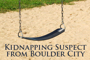 Kidnapping Suspect from Boulder City, Nevada
