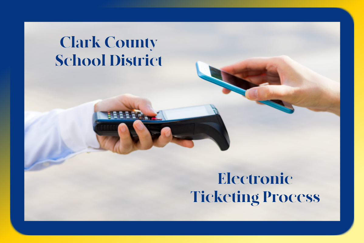 Electronic ticketing process for Clark County School District